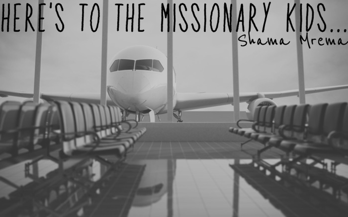 Here's to the Missionary Kids…